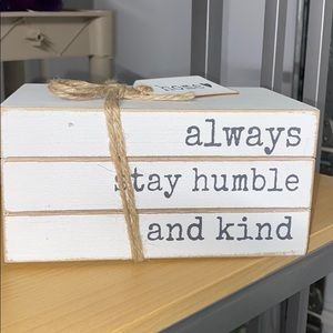 Other - Always stay humble and kind faux wooden book decor